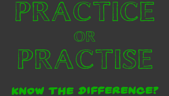 Grammar and Spelling Tips - Practice or Practise