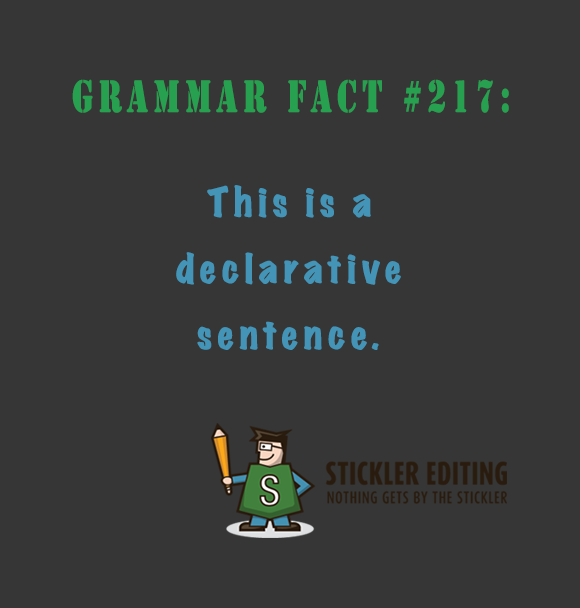 Declarative Sentence - Stickler Editing