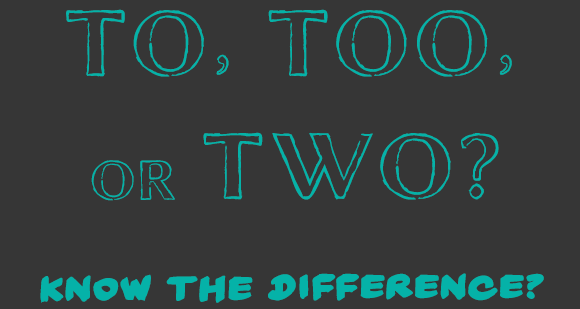 Spelling and Grammar Tips - To Too or Two
